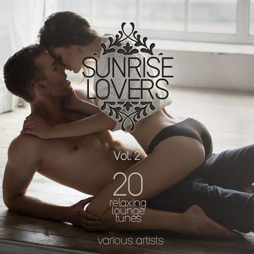 Sunrise Lovers Vol.2: 20 Relaxing Lounge Tunes